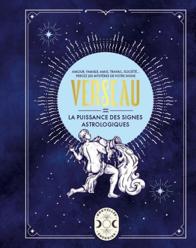 Verseau, la puissance des signes astrologiques