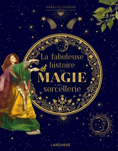 La fabuleuse histoire de la magie