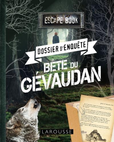 ESCAPE book - Dossier d'enquête - Bête du Gévaudan