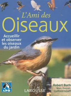 L'ami des oiseaux - Accueillir et observer les oiseaux du jardin