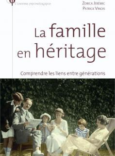 La famille en héritage - Comprendre les liens entre générations