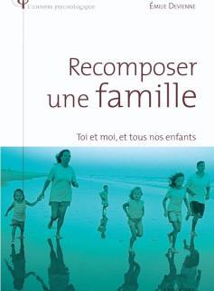 Recomposer une famille - Toi et moi et tous nos enfants