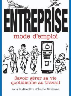 Entreprise mode d'emploi - Savoir gérer sa vie quotidienne au travail