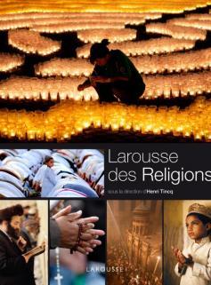 Le Larousse des religions - Nouvelle présentation