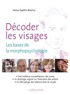 Décoder les visages - Découvrir les bases de la morphopsychologie