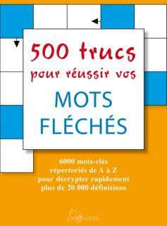 500 trucs pour réussir vos mots fléchés