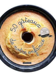 50 gâteaux de notre enfance