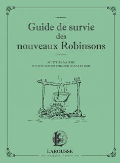 Guide de survie des nouveaux Robinsons