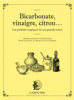 Bicarbonate, vinaigre, citron... Les produits maqiques de nos grands-mères