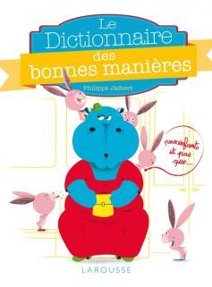 Le dictionnaire des bonnes manières pour les enfants, et pas que...