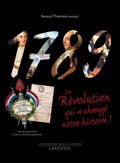 1789, La révolution qui a changé notre histoire