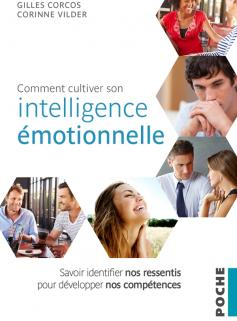 Comment cultiver son intelligence émotionnelle