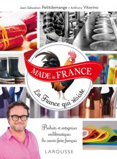 MADE in FRANCE La France qui résiste