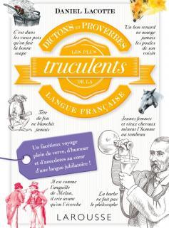 Dictons et proverbes les + truculents langue française
