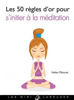 Les 50 règles d'or pour s'initier à la méditation