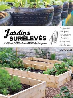 Jardins surélevés - cultiver plus dans moins d'espace