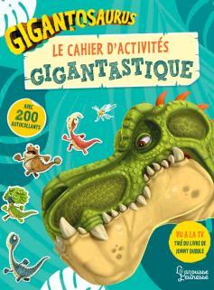 Gigantosaurus : Le cahier d'activités GIGANTASTIQUE