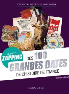 Petit zapping des 100 grandes dates qui ont fait l'Histoire de France