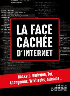La face cachée d'internet : hackers, dark net...