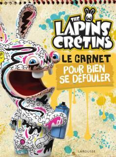 The Lapins crétins - Le carnet pour bien se défouler