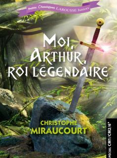 Moi, Arthur, roi légendaire