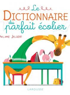 Le dictionnaire du parfait écolier