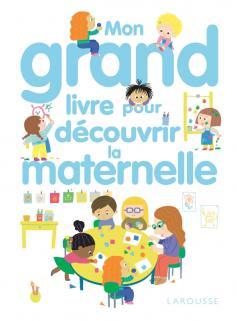 Mon grand livre pour découvrir la maternelle