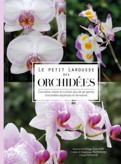 Le petit Larousse des orchidées