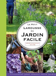 Le Petit Larousse du jardin facile
