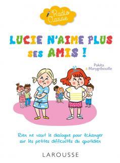 Radio classe : Lucie n'aime plus ses amis !