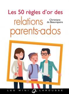 Les 50 règles d'or des relations parents-ados