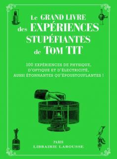 Le grand livre des Expériences Stupéfiantes - TOM TIT - collector