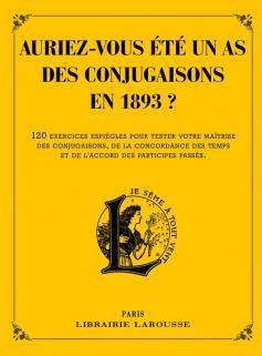 Auriez-vous été un as des conjugaisons en 1893 ?