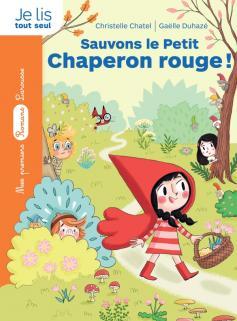 La bande des contes - Sauvons le Petit Chaperon rouge !