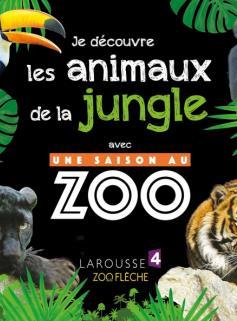 Je découvre les animaux de la jungle avec UNE SAISON AU ZOO
