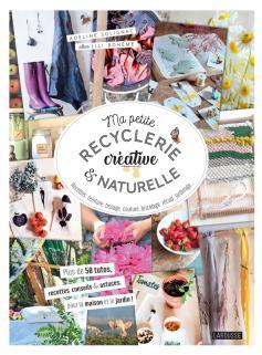Ma petite recyclerie créative et naturelle
