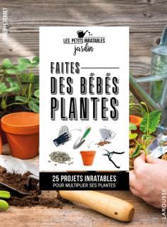 Faites des bébés plantes !
