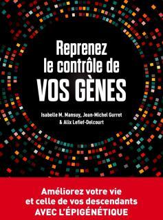 Reprenez le contrôle de vos gènes : l'épigénétique