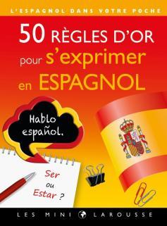 50 règles d'or pour s'exprimer en espagnol