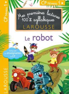 Premières lectures 100 % syllabiques larousse - Le robot