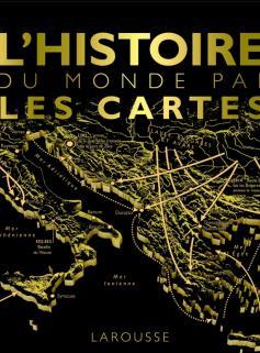L'histoire du monde par les cartes
