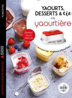 Yaourts, desserts & cie à la yaourtière