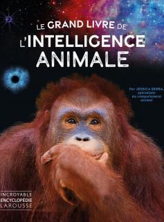 Le grand livre de l'intelligence animale