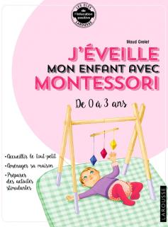J'éveille mon enfant avec Montessori