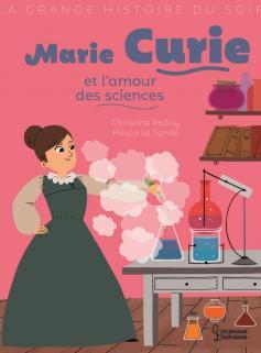 Marie Curie et l'amour des sciences