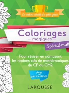 20 coloriages magiques spécial MATHS, 7-10 ans