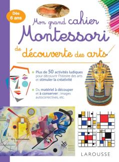 Mon grand cahier Montessori de découverte des arts
