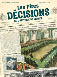 Les pires décisions de l'Histoire de France