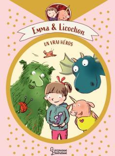 Emma et Licochon - Un vrai héros