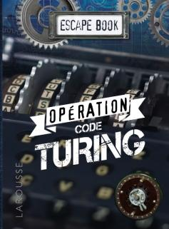 ESCAPE BOOK Opération code de TURING